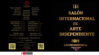 3ER SALÓN INTERNACIONAL DE ARTE INDEPENDIENTE / VIRTUAL-2021