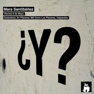 ¿Y? de Mara Santibañez en Casanekoe