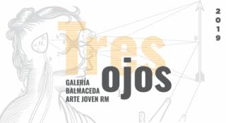 Convocatoria Galería BAJ 2019: Tres Ojos