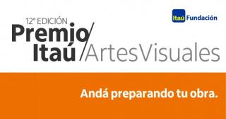 12º Premio Itaú de Artes Visuales