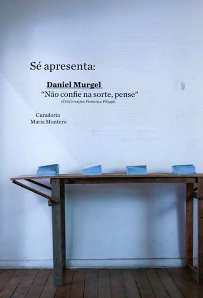 Daniel Murgel, Não Confie na Sorte, Pense