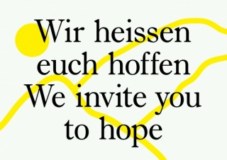 Wir heissen euch hoffen. We invite you to hope