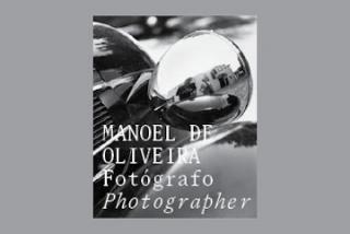 Manoel de Oliveira. Fotógrafo