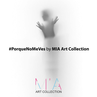 #PorqueNoMeVes by MIA ART COLLECTION (Obras PROPUESTAS)