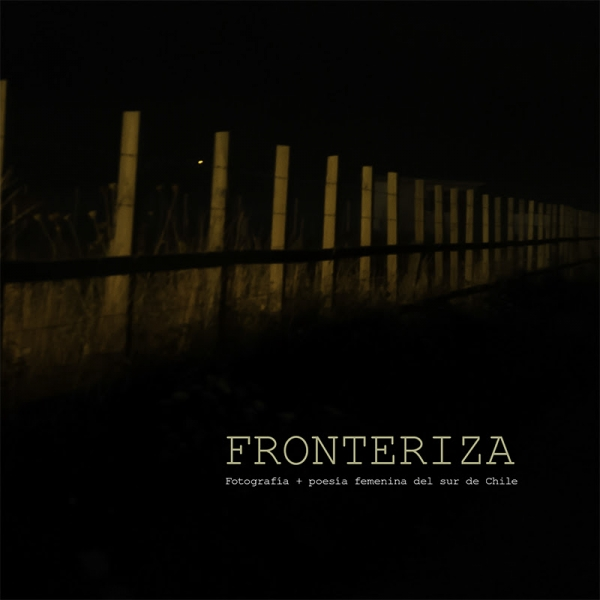 Fronteriza | Fotografía + poesía femenina