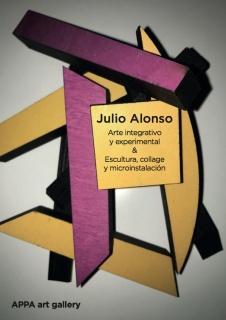 Julio Alonso. Arte integrativo y experimental. Escultura, collage y microinstalación
