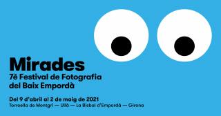 Mirades. 7è Festival de Fotografia del Baix Empordà