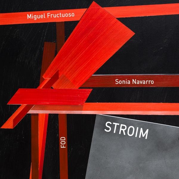 STROIM- Sonia Navarro, Miguel Fructuoso y FOD