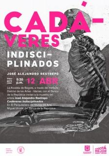 CADÁVERES INDISCIPLINADOS. Imagen cortesía Banco de la República Colombia