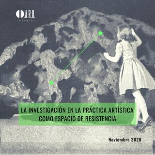 La investigación en la práctica artística como forma de resistencia