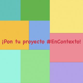 Call para Artistas y Curadores: ¡Pon tu proyecto #EnContexto!