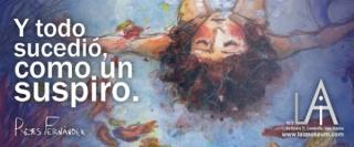 """Ilustración de Reyes Fernández Medina para la exposición \""""Y TODO SUCEDIÓ... COMO UN SUSPIRO\"""""""
