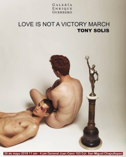 Tony Solis. Love is not a victory march