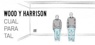 Wood y Harrison, Cual para tal