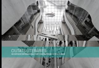 Ciutats literàries. XIII Exposició Internacional d´Art Contemporani de Petit Format