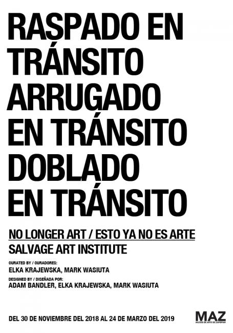 No Longer Art / Esto ya no es arte: Salvage Art Institute