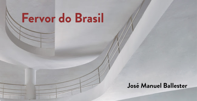 José Manuel Ballester. Fervor do Brasil