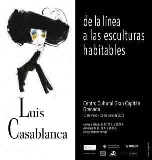 cartel Luis Casablanca dde la línea a las esculturas habitables