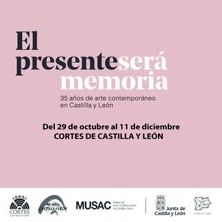 El presente será memoria. 35 años de arte contemporáneo en Castilla y León