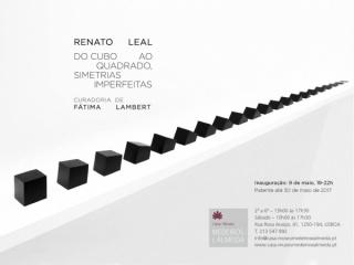 Renato Leal. Do cubo ao quadrado, simetrias imperfeitas