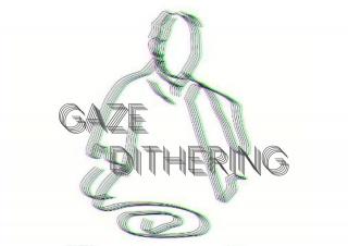 Gaze Dithering