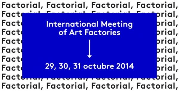 Factorial - International Meeting of Art Factories