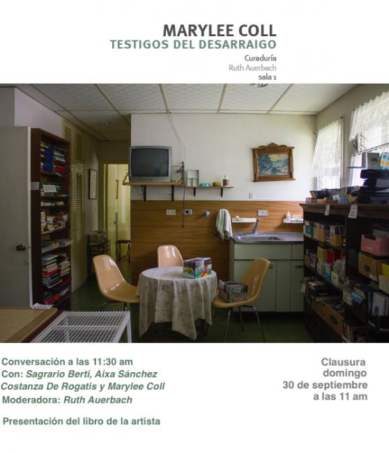 Clausura y conversatorio, exposición Marylee Coll, Testigos del desarraigo