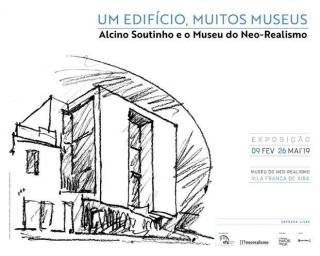 Um edifício, muitos museus. Alcino Soutinho e o Museu do Neo-Realismo