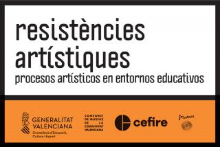 Resistències artístiques. Producción artística en entornos educativos 2020-2021