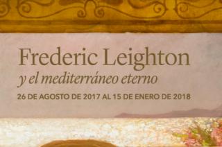 FREDERIC LEIGHTON Y EL MEDITERRÁNEO ETERNO
