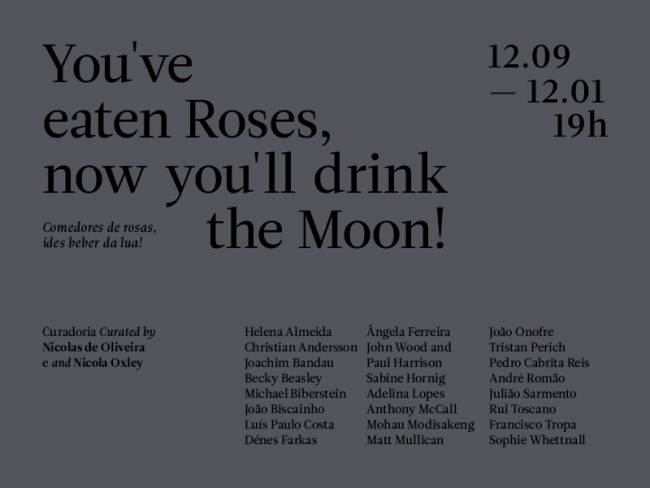 You've eaten Roses, now you'll drink the Moon!