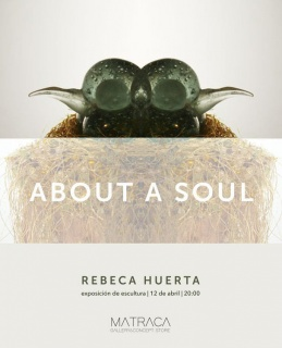 Rebeca Huerta. About a soul