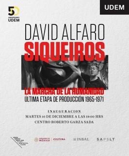 David Alfaro Siqueiros. La marcha de la humanidad. Última etapa de producción 1965 – 1971