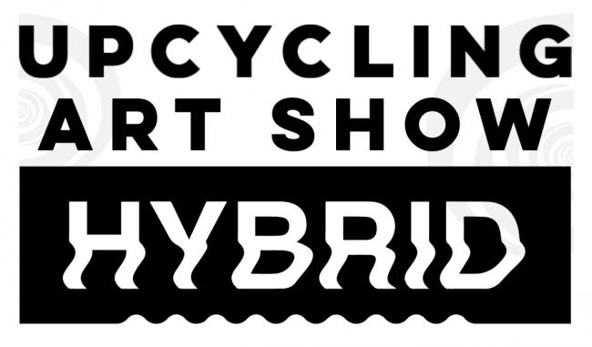 Hybrid Upcycling Art Show