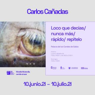 Carlos Cañadas. Loco que decías / nunca más / rápido / repítelo