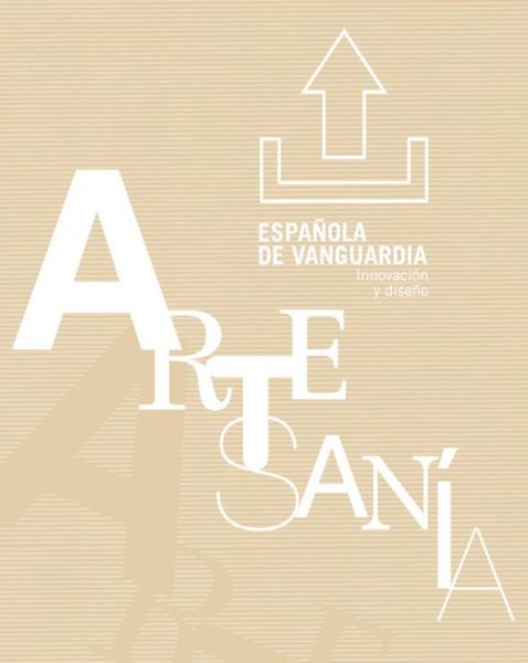 Artesanía Española de Vanguardia. Innovación y Diseño