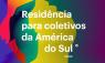 Residência para Coletivos da América do Sul