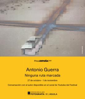 Antonio Guerra. Ninguna ruta marcada