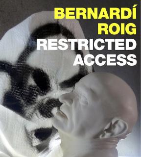 Bernardí Roig. Restricted Access