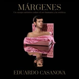 Eduardo Casanova. Márgenes