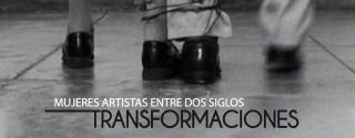 Mujeres artista entre dos siglos. Transformaciones