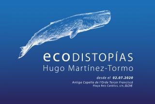 Ecodistopías, una exposición de Hugo Martínez-Tormo en colaboración con Fundación Mainel