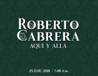 ROBERTO CABRERA: AQUÍ Y ALLÁ