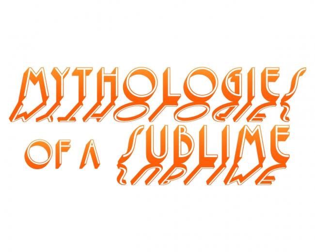 Mythologies of a Sublime
