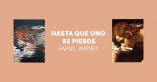 Hasta que uno se pierde, de Rafael Jiménez