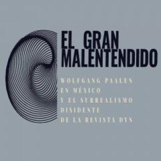 El gran malentendido. Wolfgang Paalen en México y el surrealismo disidente de la revista DYN — Cortesía del Museo de Arte Carrillo Gil