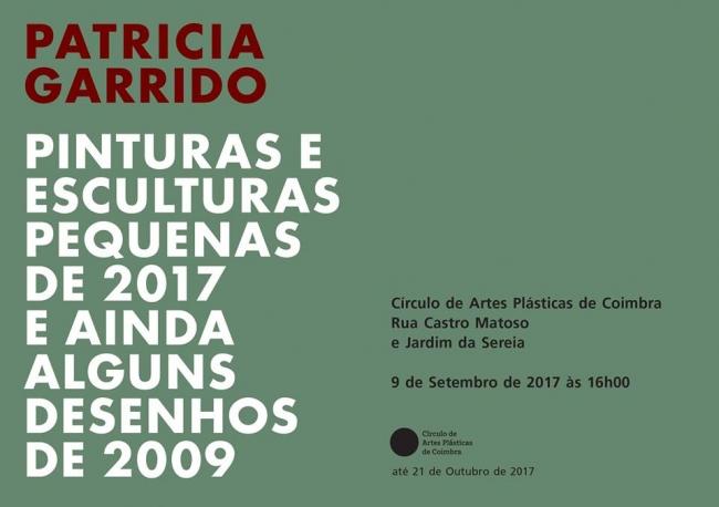 Patrícia Garrido. Pinturas e esculturas de 2017 e ainda alguns desnhos de 2009