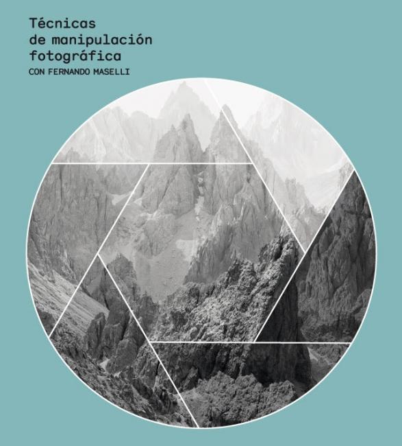 Técnicas de manipulación fotográfica, con Fernando Maselli