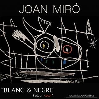 Joan Miró. Blanc & Negre i algun color