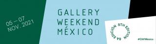 Gallery Weekend México 2021